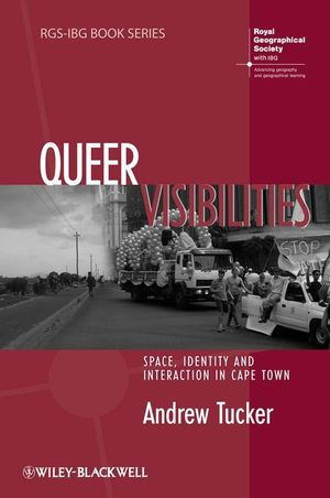 Queer Visibilities: Space, Identity and Interaction in Cape Town (1405183039) cover image