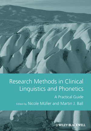 Research Methods in Clinical Linguistics and Phonetics: A Practical Guide
