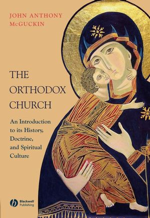 The Orthodox Church: An Introduction to its History, Doctrine, and Spiritual Culture (1444393839) cover image