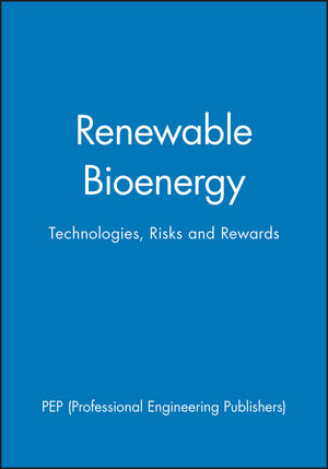 Renewable Bioenergy: Technologies, Risks and Rewards