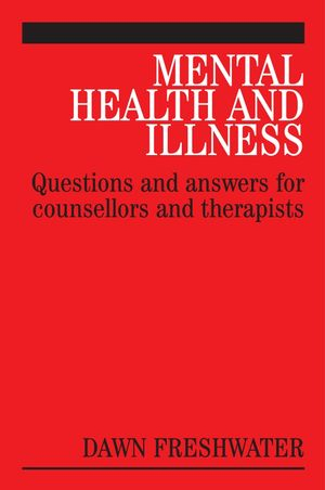 Mental Health and Illness: Questions and Answers for Counsellors and Therapists (1861564139) cover image