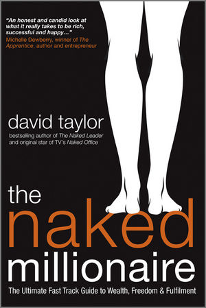 The Naked Millionaire: The Ultimate Fast Track Guide to Wealth, Freedom and Fulfillment (1907312439) cover image