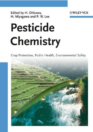Pesticide Chemistry: Crop Protection, Public Health, Environmental Safety