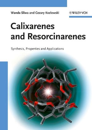 Calixarenes and Resorcinarenes: Synthesis, Properties and Applications