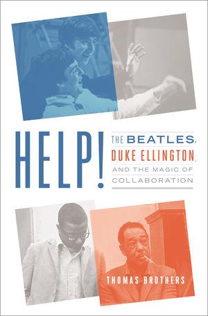 Help!: The Beatles, Duke Ellington, and the Magicof Collaboration