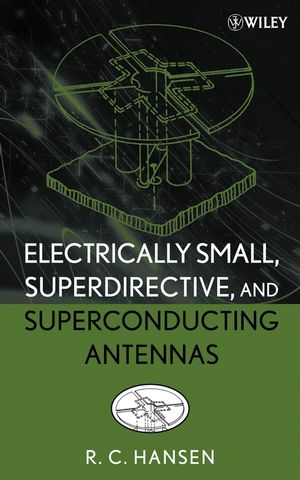 Electrically Small, Superdirective, and Superconducting Antennas (047004103X) cover image
