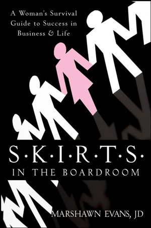 S.K.I.R.T.S in the Boardroom: A Woman