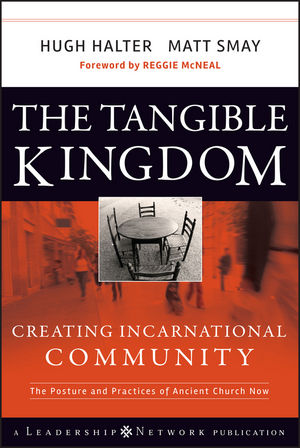 The Tangible Kingdom: Creating Incarnational Community (047043533X) cover image