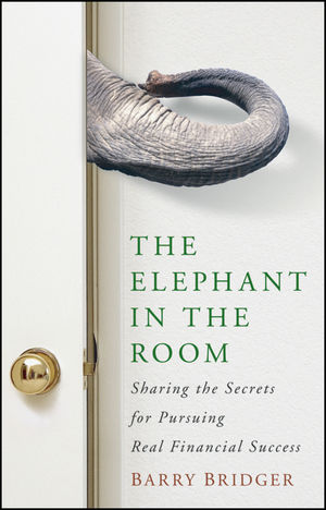 The Elephant in the Room: Sharing the Secrets for Pursuing Real Financial Success