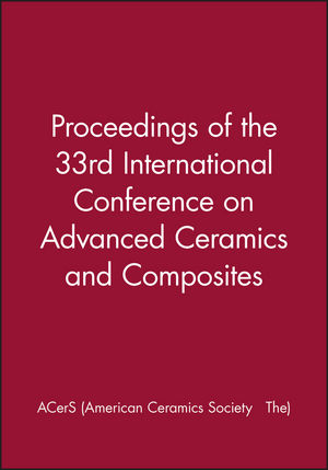 Proceedings of the 33rd International Conference on Advanced Ceramics and Composites