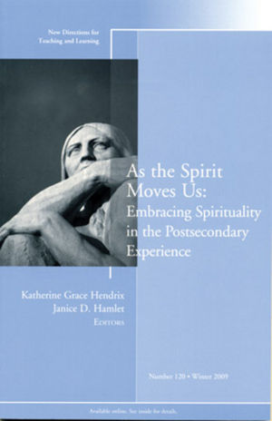 As the Spirit Moves Us: New Directions for Teaching and Learning, Number 120