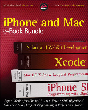 iPhone and Mac Wrox e-Book Bundle: Safari WebKit for iPhone OS 3.0, iPhone SDK Objective-C, Mac OS X Snow Leopard Programming, Professional Xcode 3 (047062163X) cover image