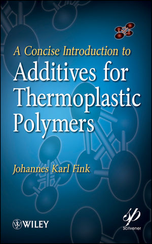 A Concise Introduction to Additives for Thermoplastic Polymers (047062423X) cover image