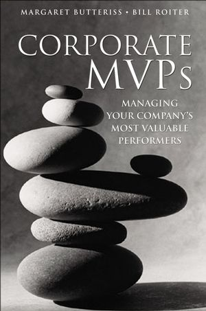 Corporate MVPs: Managing Your Company's Most Valuable Performers