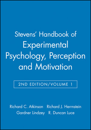 Stevens' Handbook of Experimental Psychology, Volume 1, Perception and Motivation, 2nd Edition