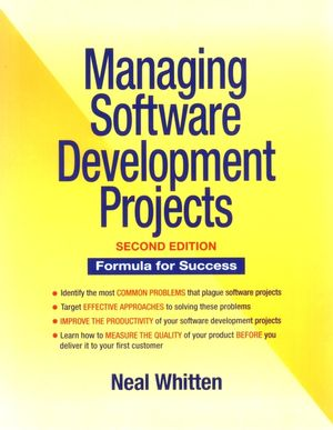 Managing Software Development Projects: Formula for Success, 2nd Edition