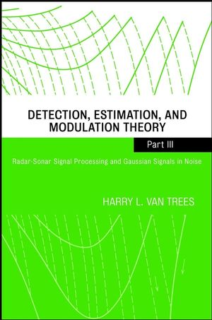 Detection, Estimation, and Modulation Theory, Part III: Radar-Sonar Signal Processing and Gaussian Signals in Noise (047110793X) cover image