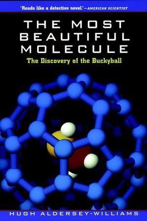 The Most Beautiful Molecule: The Discovery of the Buckyball (047119333X) cover image