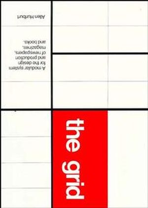 Grid: A Modular System for the Design and Production of Newpapers, Magazines, and Books (047128923X) cover image