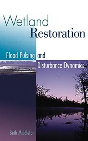 Wetland Restoration, Flood Pulsing, and Disturbance Dynamics (047129263X) cover image