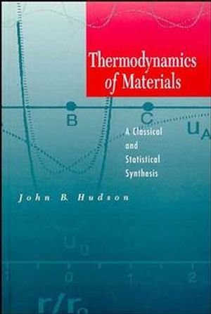 Thermodynamics of Materials: A Classical and Statistical Synthesis (047131143X) cover image