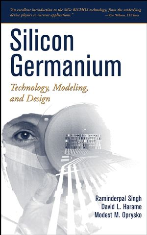 Silicon Germanium: Technology, Modeling, and Design
