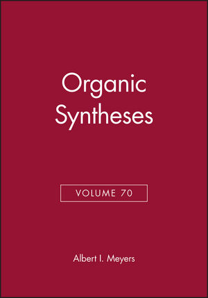 Organic Syntheses, Volume 70