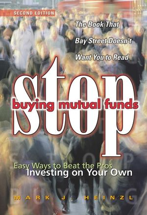 Stop Buying Mutual Funds: Easy Ways to Beat the Pros Investing On Your Own, 2nd Edition