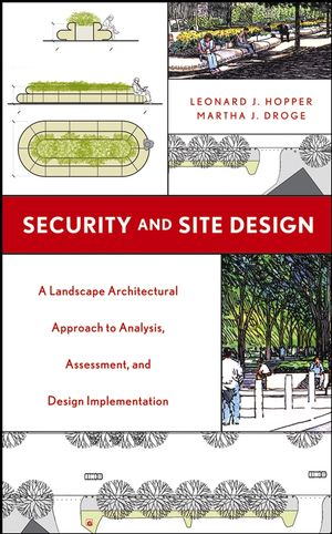 Security and Site Design: A Landscape Architectural Approach to Analysis, Assessment and Design Implementation