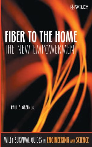 Fiber to the Home: The New Empowerment  (047175563X) cover image