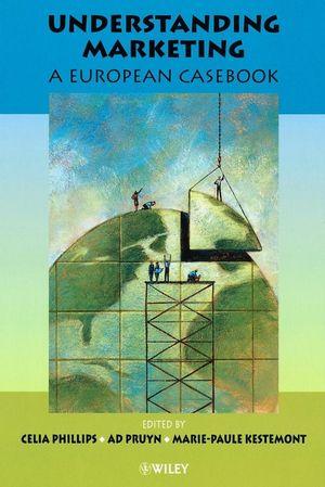 Understanding Marketing: A European Casebook