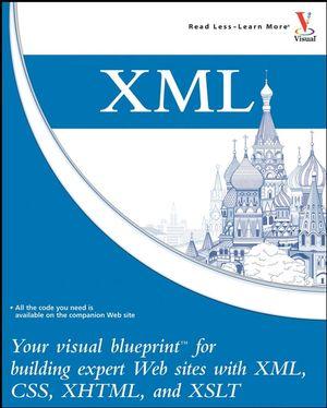 Xml your visual blueprintsupsmalltmsmallsup for building xml your visual blueprinttm for building expert websites with xml css xhtml and xslt malvernweather Choice Image