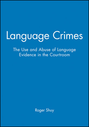 Language Crimes: The Use and Abuse of Language Evidence in the Courtroom (063120153X) cover image