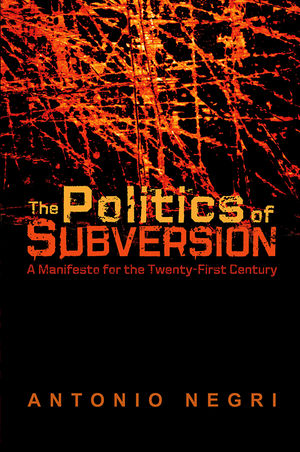 The Politics of Subversion: A Manifesto for the Twenty-First Century (074563513X) cover image
