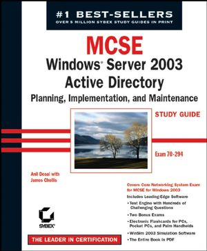 MCSE: Windows Server 2003 Active Directory Planning Implementation, and Maintenance Study Guide: Exam 70-294 (078214263X) cover image