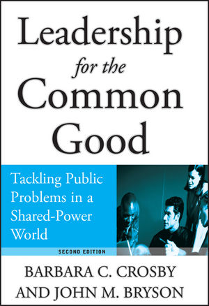 Leadership for the Common Good: Tackling Public Problems in a Shared-Power World, 2nd Edition (078796753X) cover image