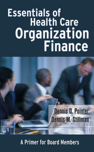 Essentials of Health Care Organization Finance: A Primer for Board Members