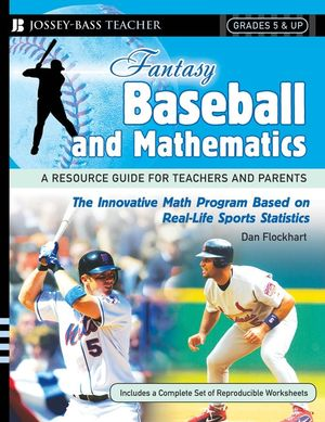 Fantasy Baseball and Mathematics: A Resource Guide for Teachers and Parents, Grades 5 and Up (078799443X) cover image