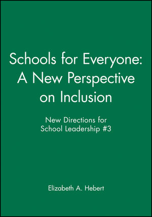 Schools for Everyone: A New Perspective on Inclusion: New Directions for School Leadership, Number 3