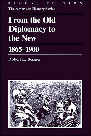 From the Old Diplomacy to the New: 1865 - 1900, 2nd Edition