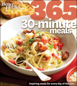 Better Homes & Gardens 365 30-Minute Meals