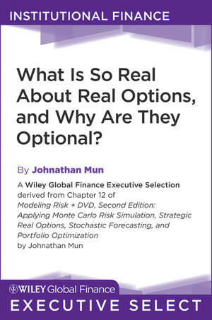 What Is So Real About Real Options, and Why Are They Optional?