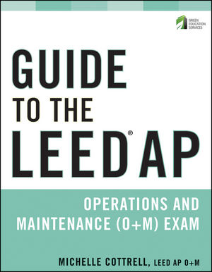 Guide to the LEED AP Operations and Maintenance (O+M) Exam (111809803X) cover image