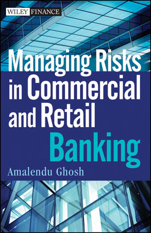 Managing Risks in Commercial and Retail Banking