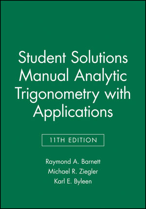 Student Solutions Manual Analytic Trigonometry with Applications, 11th Edition