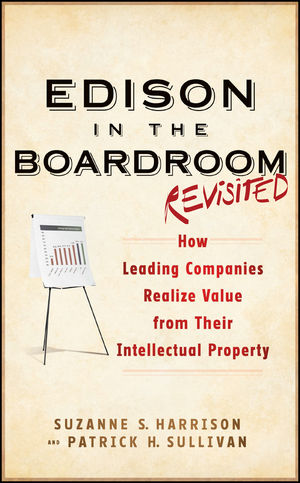 Edison in the Boardroom Revisited: How Leading Companies Realize Value from Their Intellectual Property, 2nd Edition (111817013X) cover image