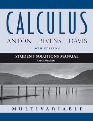 Student Solutions Manual to accompany Calculus Multivariable, 10th Edition