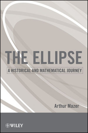 The Ellipse: A Historical and Mathematical Journey (111821143X) cover image