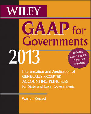 Wiley GAAP for Governments 2013: Interpretation and Application of Generally Accepted Accounting Principles for State and Local Governments (111836323X) cover image