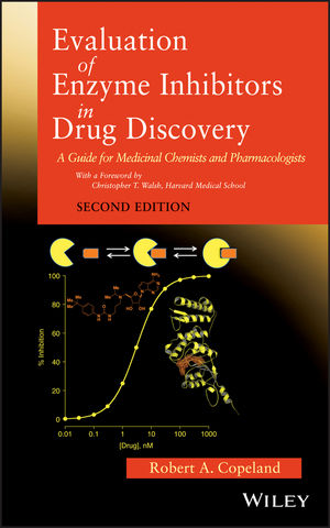 Evaluation of Enzyme Inhibitors in Drug Discovery: A Guide for Medicinal Chemists and Pharmacologists, 2nd Edition (111848813X) cover image